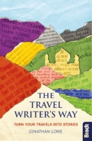Jonathan Lorie 'The Travel Writer's Way' An Introduction to Writing Travel