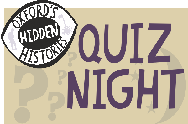 Quiz Night Oxford's Hidden Histories