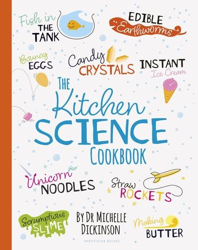 Michelle Dickinson 'The Kitchen Science Cookbook'